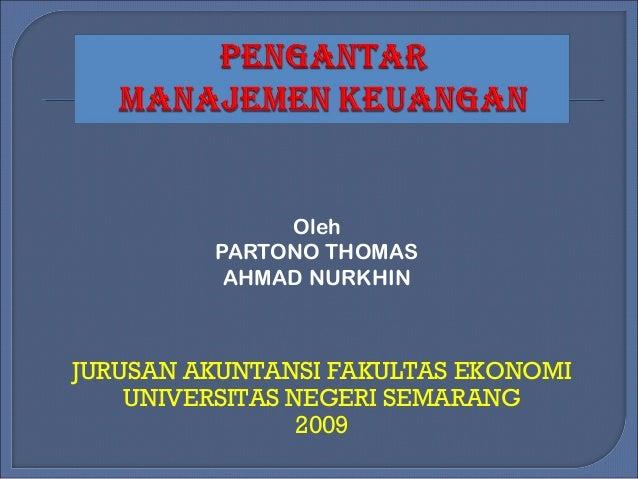 Oleh         PARTONO THOMAS          AHMAD NURKHINJURUSAN AKUNTANSI FAKULTAS EKONOMI    UNIVERSITAS NEGERI SEMARANG       ...