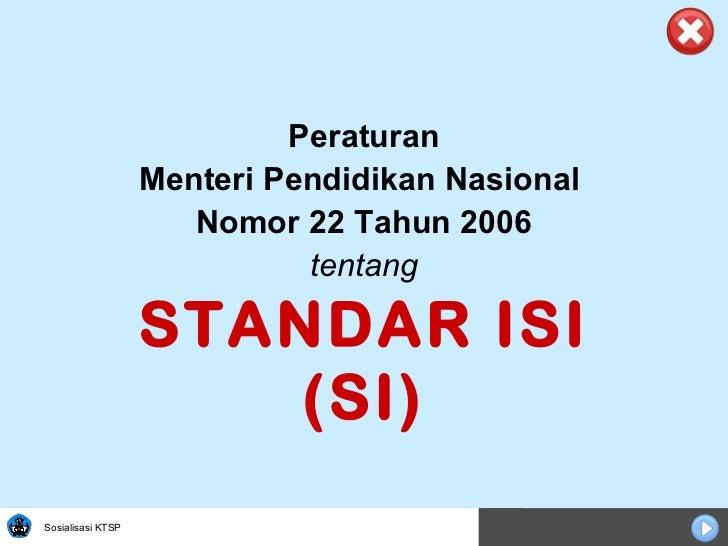 Peraturan Menteri Pendidikan Nasional  Nomor 22 Tahun 2006 tentang STANDAR ISI (SI)