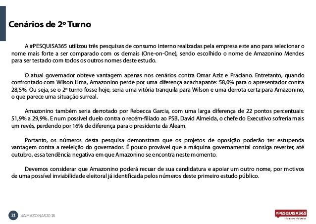 21 #AMAZONAS2018 A #PESQUISA365 utilizou três pesquisas de consumo interno realizadas pela empresa este ano para seleciona...
