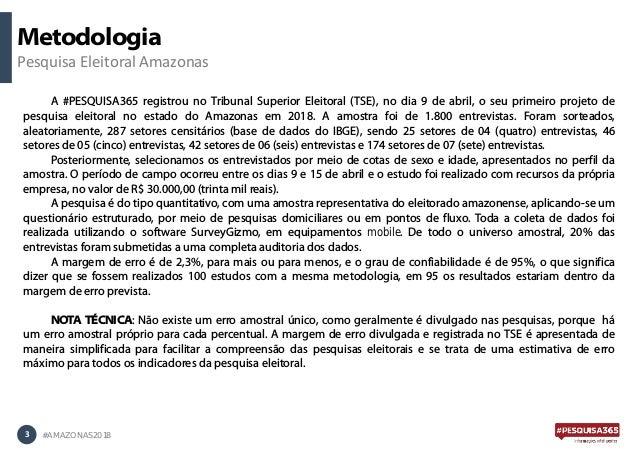 Metodologia Pesquisa Eleitoral Amazonas 3 #AMAZONAS2018 A #PESQUISA365 registrou no Tribunal Superior Eleitoral (TSE), no ...
