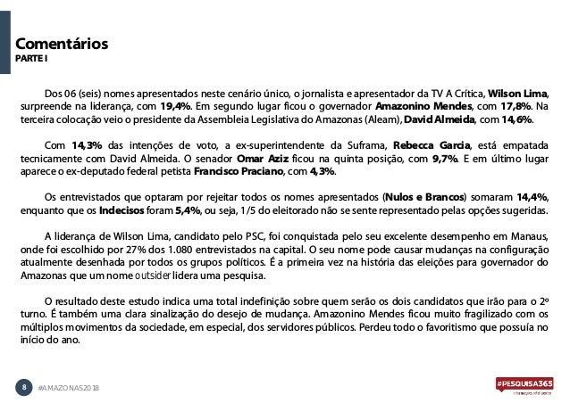 8 #AMAZONAS2018 Dos 06 (seis) nomes apresentados neste cenário único, o jornalista e apresentador da TV A Crítica, Wilson ...