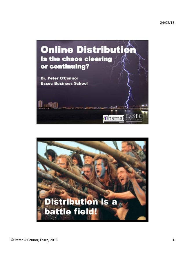 24/02/15	    ©	   Peter	   O'Connor,	   Essec,	   2015	    1	    Online Distribution Is the chaos clearing or continuing? ...