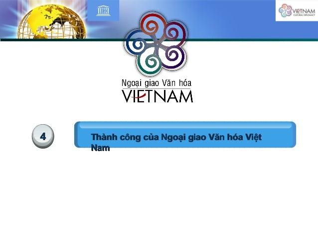 44 Thành công của Ngoại giao Văn hóa ViệtThành công của Ngoại giao Văn hóa Việt NamNam