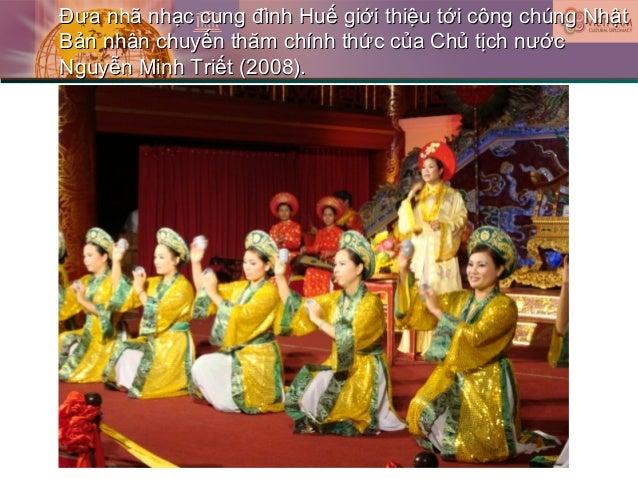 Đưa nhã nhạc cung đình Huế giới thiệu tới công chúng NhậtĐưa nhã nhạc cung đình Huế giới thiệu tới công chúng Nhật Bản nhâ...