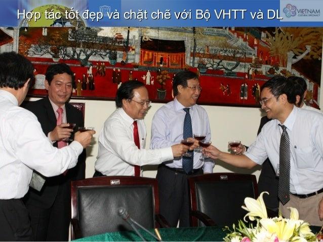 Hợp tác tốt đẹp và chặt chẽ với Bộ VHTT và DLHợp tác tốt đẹp và chặt chẽ với Bộ VHTT và DL