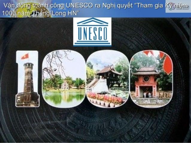 """Vận động thành công UNESCO ra Nghị quyết """"Tham gia Kỷ niệmVận động thành công UNESCO ra Nghị quyết """"Tham gia Kỷ niệm 1000 ..."""