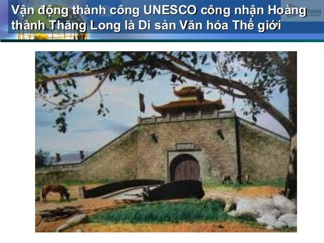Vận động thành công UNESCO công nhận HoàngVận động thành công UNESCO công nhận Hoàng thành Thăng Long là Di sản Văn hóa Th...