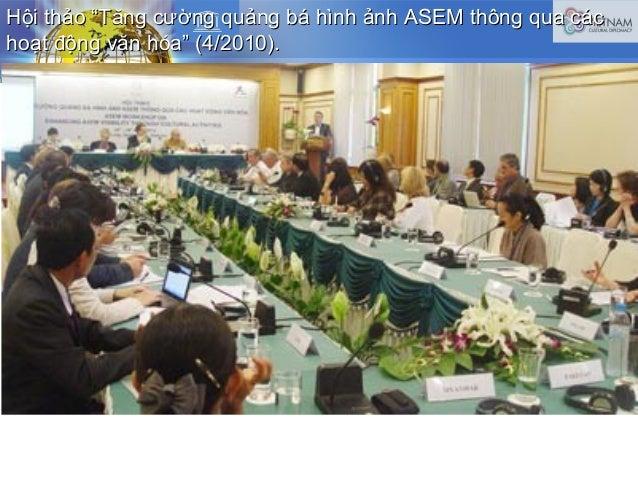 """Hội thảo """"Tăng cường quảng bá hình ảnh ASEM thông qua cácHội thảo """"Tăng cường quảng bá hình ảnh ASEM thông qua các hoạt độ..."""