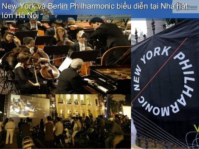 New York và Berlin Philharmonic biểu diễn tại Nhà hátNew York và Berlin Philharmonic biểu diễn tại Nhà hát lớn Hà Nộilớn H...