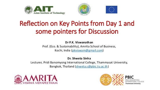 Reflection on Key Points from Day 1 and some pointers for Discussion Dr P.K. Viswanathan Prof. (Eco. & Sustainability), Am...