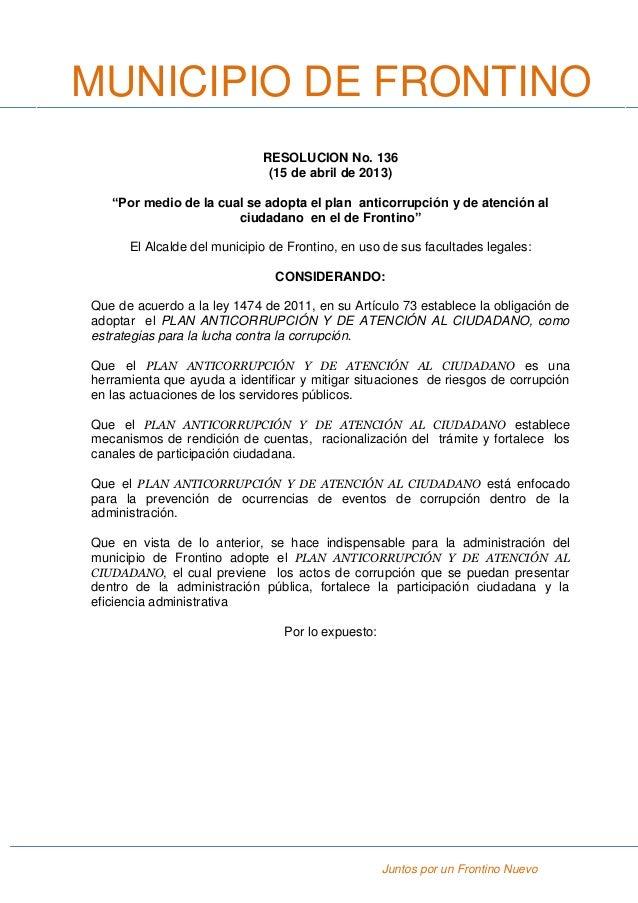 """Juntos por un Frontino NuevoRESOLUCION No. 136(15 de abril de 2013)""""Por medio de la cual se adopta el plan anticorrupción ..."""