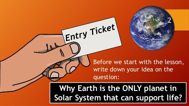 Planet Earth and its properties necessary to support life Slide 2
