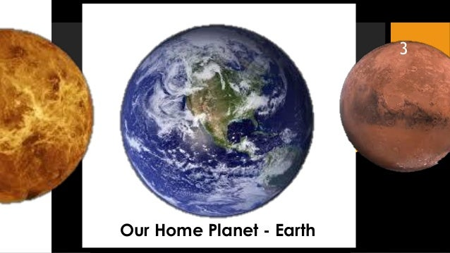 Planet Earth and its properties necessary to support life Slide 3