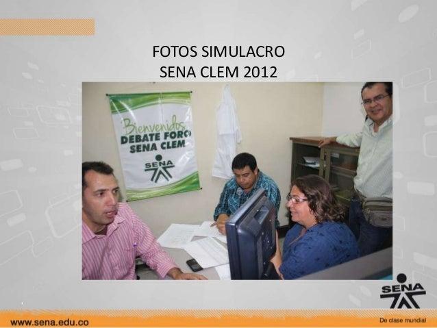 FOTOS SIMULACRO SENA CLEM 2012