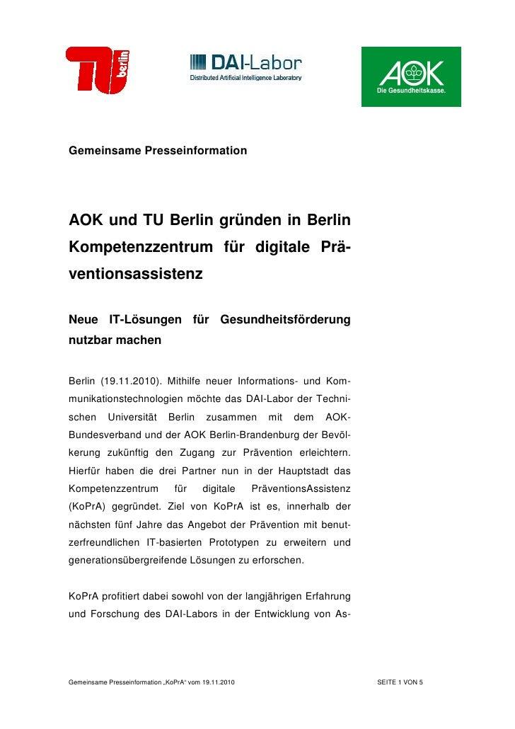 Gemeinsame PresseinformationAOK und TU Berlin gründen in BerlinKompetenzzentrum für digitale Prä-ventionsassistenzNeue IT-...