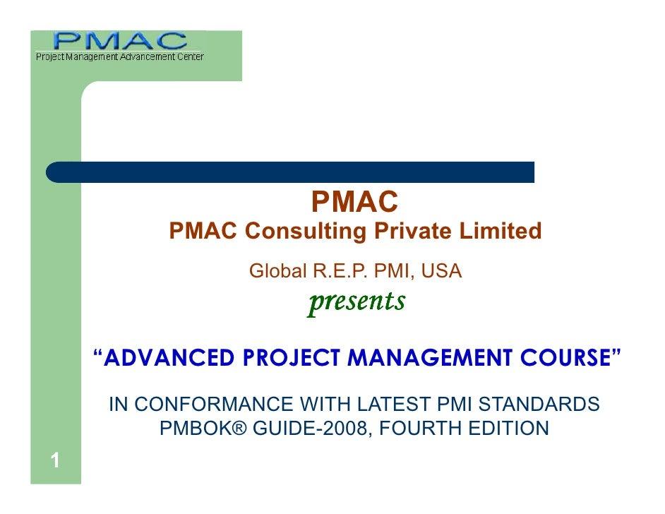 "PMAC         PMAC Consulting Private Limited                Global R.E.P. PMI, USA                      presents    ""ADVAN..."