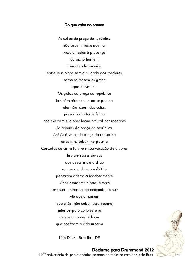 Do que cabe no poema            As cutias da praça da república               não cabem nesse poema.               Acostum...