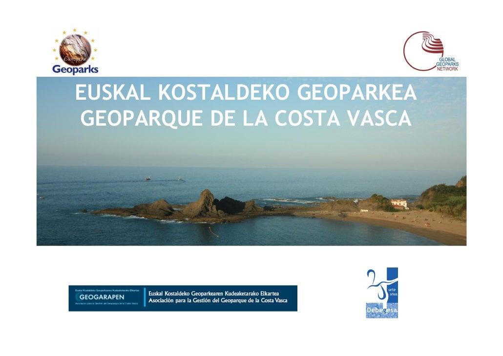 EUSKAL KOSTALDEKO GEOPARKEAGEOPARQUE DE LA COSTA VASCA