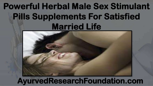Powerful Herbal Male Sex Stimulant Pills Supplements For Satisfied Married Life AyurvedResearchFoundation.com