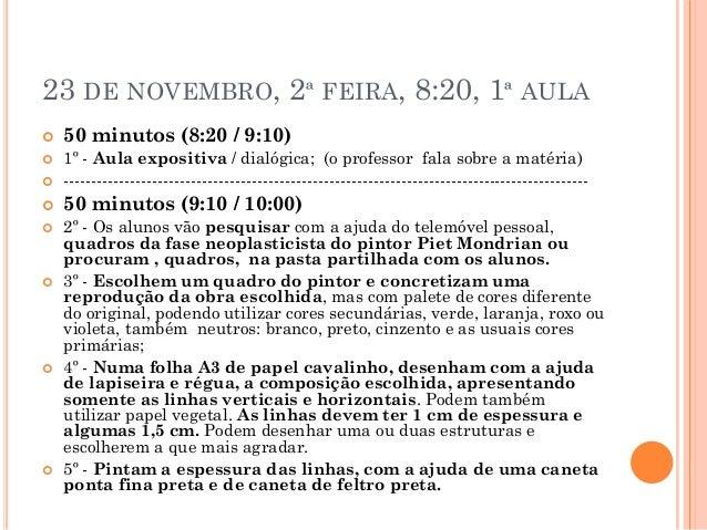 23 DE NOVEMBRO, 2ª FEIRA, 8:20, 1ª AULA  50 minutos (8:20 / 9:10)  1º - Aula expositiva / dialógica; (o professor fala s...