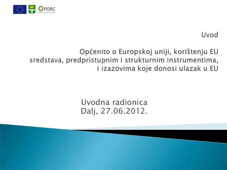 Uvodna radionicaDalj, 27.06.2012.