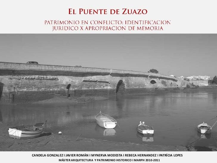 CANDELA GONZALEZ I JAVIER ROMÁN I MYNERVA MODESTA I REBECA HERNANDEZ I PATRÍCIA LOPES               MÁSTER ARQUITECTURA Y ...