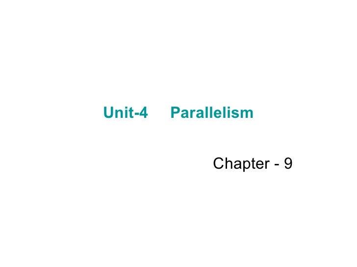 Unit-4  Parallelism Chapter - 9
