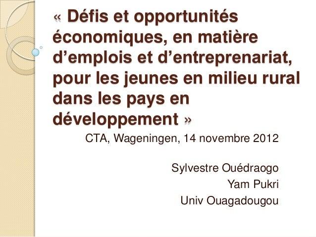 « Défis et opportunitéséconomiques, en matièred'emplois et d'entreprenariat,pour les jeunes en milieu ruraldans les pays e...