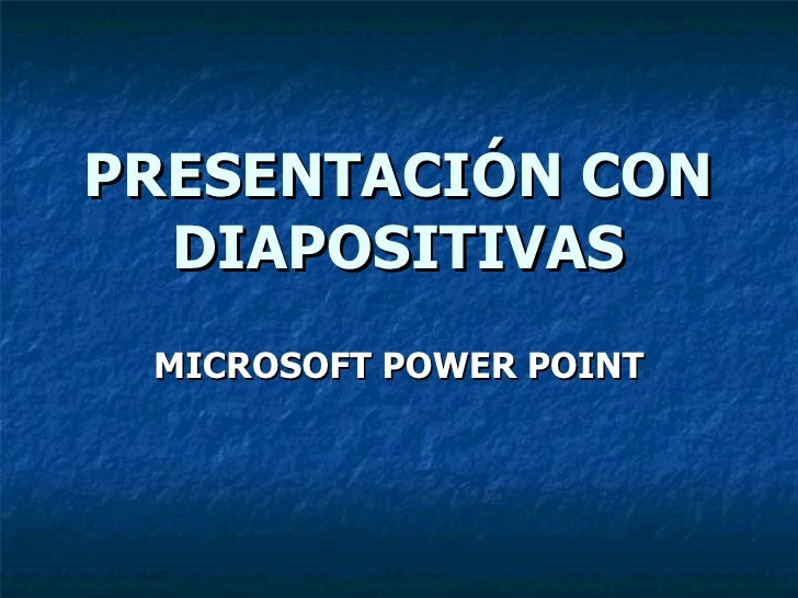 PRESENTACIÓN CON DIAPOSITIVAS MICROSOFT POWER POINT