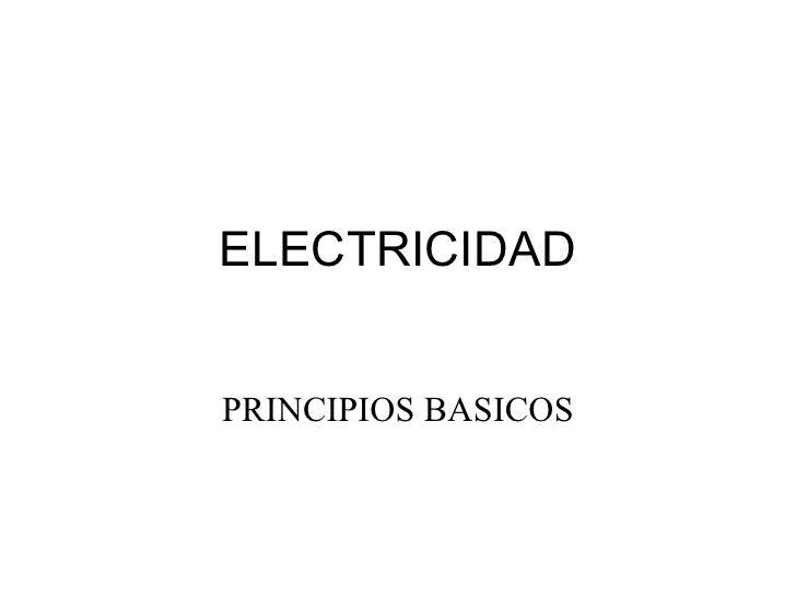 ELECTRICIDAD PRINCIPIOS BASICOS