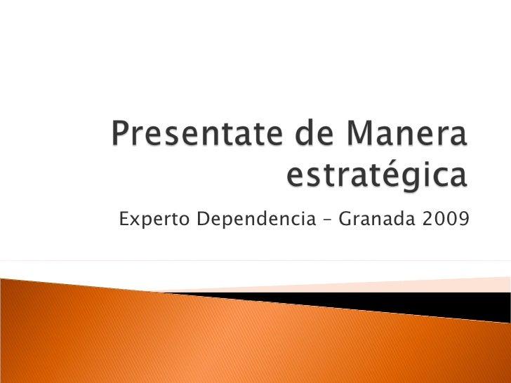 Experto Dependencia – Granada 2009
