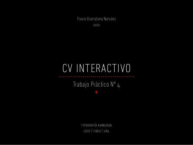Flavio Giarratana Narváez              2012cv interactivo  Trabajo Práctico Nº 4     tipografía avanzada       ldcv | fadu...