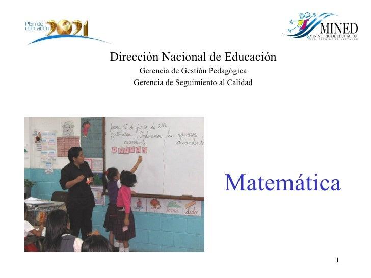 Dirección Nacional de Educación      Gerencia de Gestión Pedagógica     Gerencia de Seguimiento al Calidad                ...