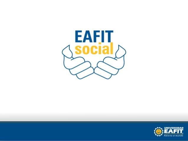 • Mario E. Vargas  Sáenz PhD• Director Eafit  Llanogrande• Eafit Social