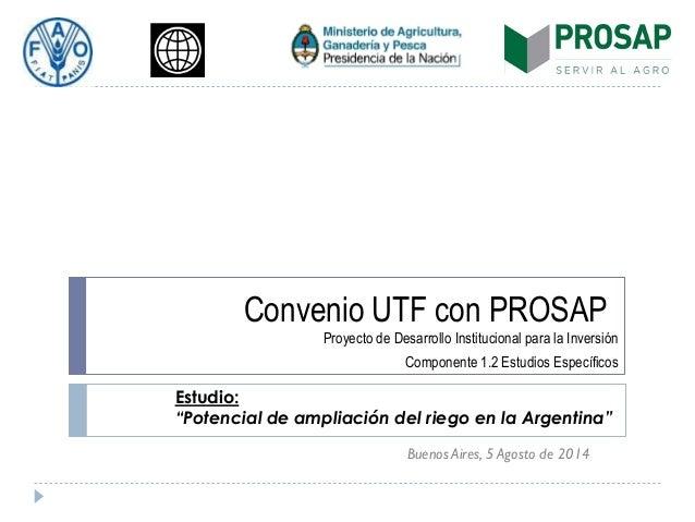 Convenio UTF con PROSAP Proyecto de Desarrollo Institucional para la Inversión Componente 1.2 Estudios Específicos Buenos ...