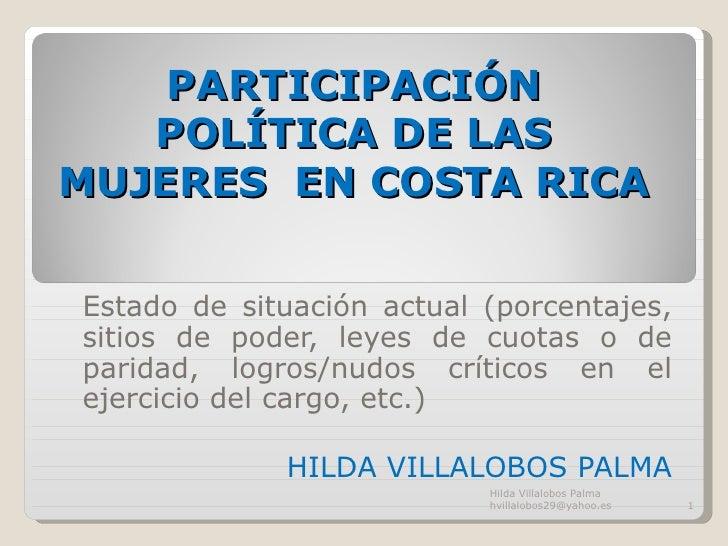 PARTICIPACIÓN   POLÍTICA DE LASMUJERES EN COSTA RICAEstado de situación actual (porcentajes,sitios de poder, leyes de cuot...