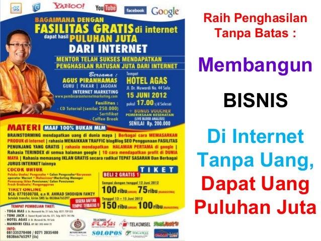 Copyright By : GURU | PAKAR | JAGOAN, www.pembicarainternetmarketing.comRaih PenghasilanTanpa Batas :MembangunBISNISDi Int...