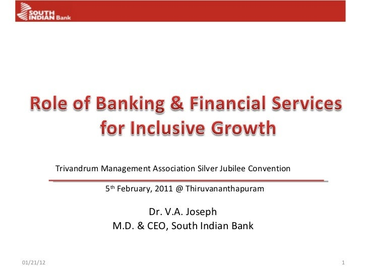 Dr. V.A. Joseph M.D. & CEO, South Indian Bank 01/21/12 Trivandrum Management Association Silver Jubilee Convention 5 th  F...