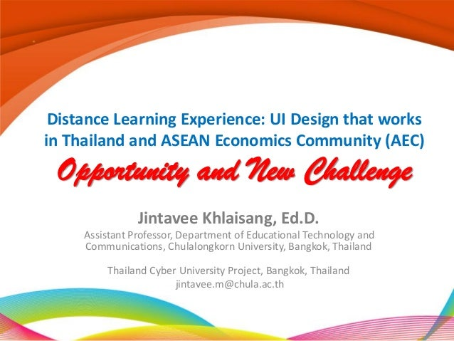 Distance Learning Experience: UI Design that worksin Thailand and ASEAN Economics Community (AEC) Opportunity and New Chal...