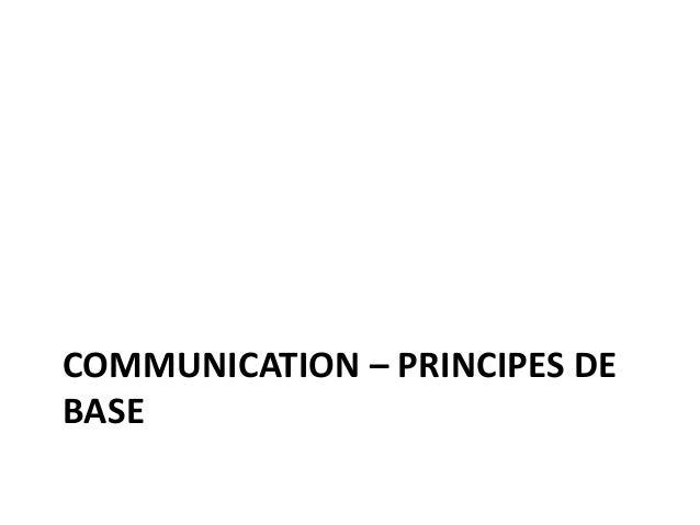 COMMUNICATION – PRINCIPES DE BASE
