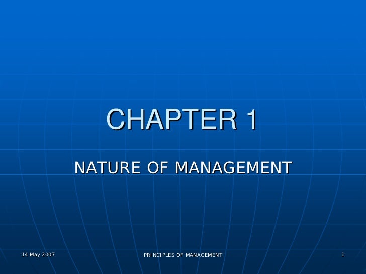 CHAPTER 1              NATURE OF MANAGEMENT14 May 2007         PRINCIPLES OF MANAGEMENT   1
