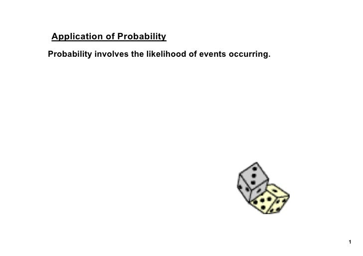Application of Probability Probability involves the likelihood of events occurring.                                       ...