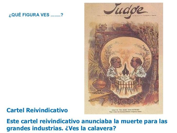Cartel Reivindicativo Este cartel reivindicativo anunciaba la muerte para las grandes industrias. ¿Ves la calavera? ¿QUÉ F...