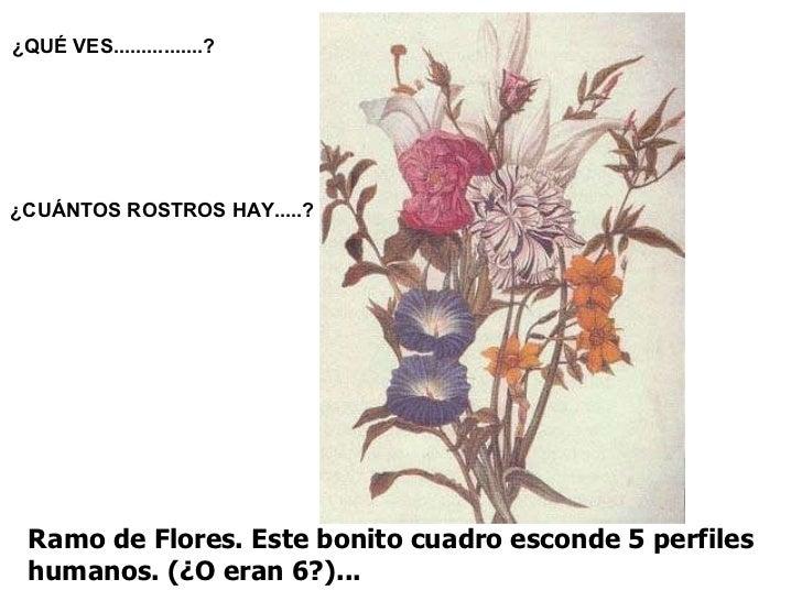 Ramo de Flores. Este bonito cuadro esconde 5 perfiles humanos. (¿O eran 6?)... ¿QUÉ VES................? ¿CUÁNTOS ROSTROS ...