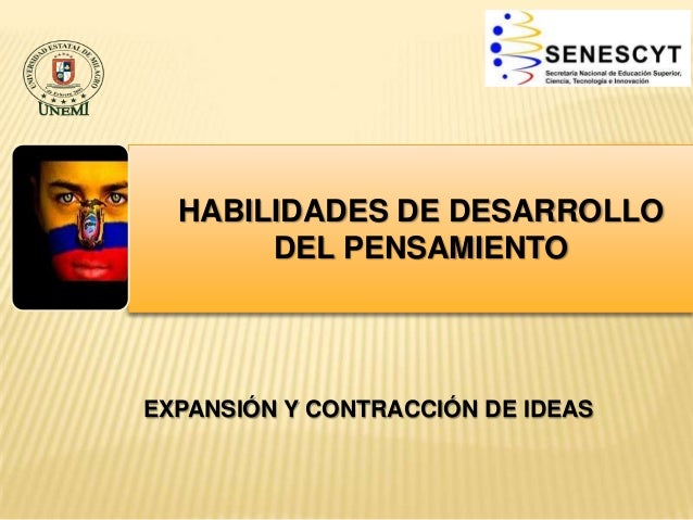 HABILIDADES DE DESARROLLO DEL PENSAMIENTO EXPANSIÓN Y CONTRACCIÓN DE IDEAS