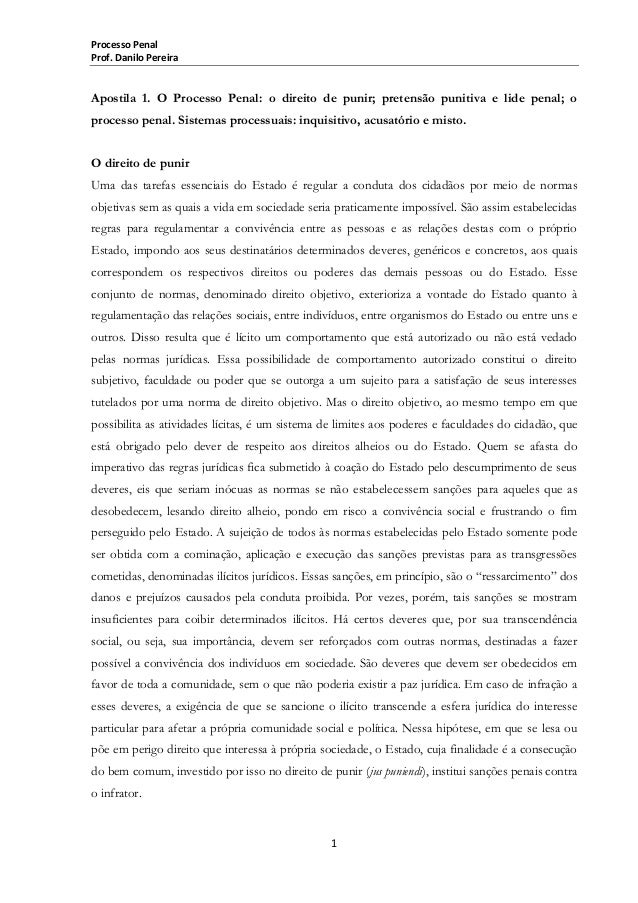 Processo Penal Prof. Danilo Pereira  Apostila 1. O Processo Penal: o direito de punir; pretensão punitiva e lide penal; o ...
