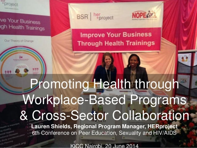 1 Promoting Health through Workplace-Based Programs & Cross-Sector Collaboration Lauren Shields, Regional Program Manager,...