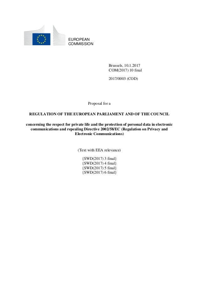 EUROPEAN COMMISSION Brussels, 10.1.2017 COM(2017) 10 final 2017/0003 (COD) Proposal for a REGULATION OF THE EUROPEAN PARLI...