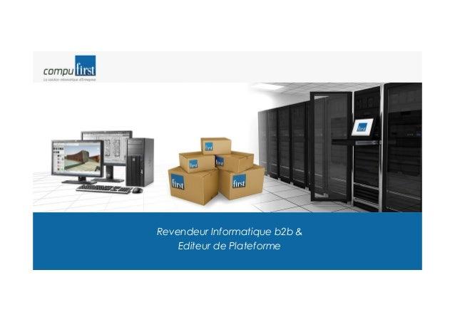 Revendeur Informatique b2b & Editeur de Plateforme