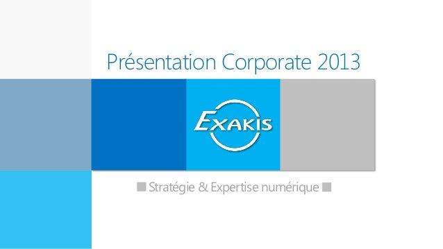 Présentation Corporate 2013Expert eninnovationStratégie & Expertise numérique